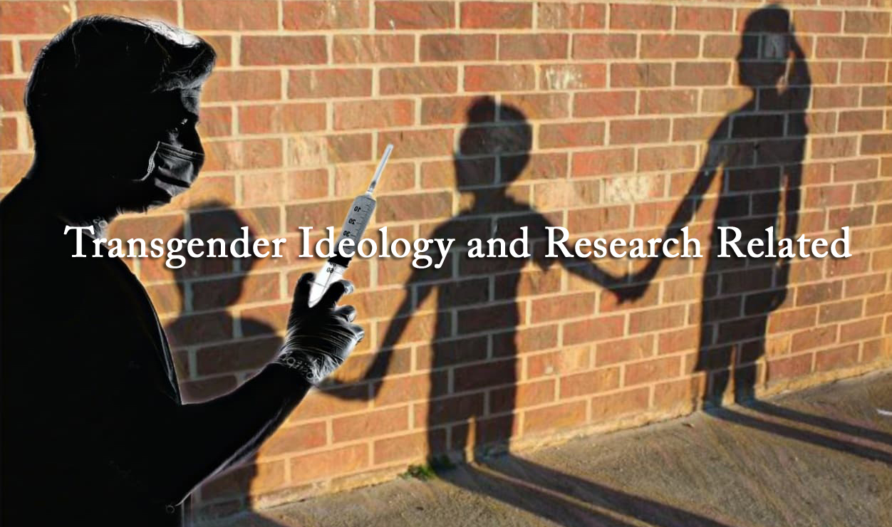 Transgender Ideology and Research Related